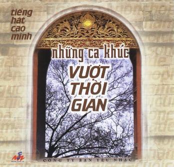 Cao Minh - Những Ca Khúc Vượt Thời Gian