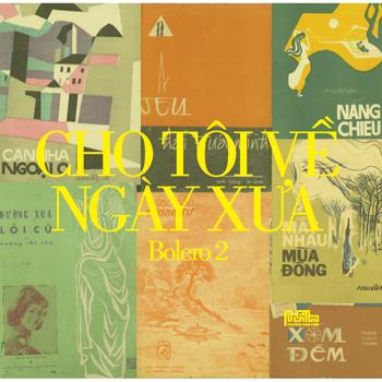 CD Bolero Vol.2 - Cho Tôi Về Ngày Xưa