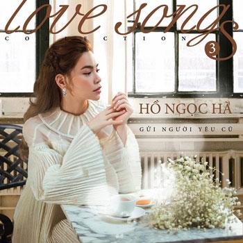 CD Hồ Ngọc Hà - Love Songs 3 - Gửi Người Yêu Cũ
