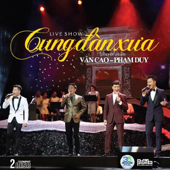 CD Live Show Văn Cao & PhạM Duy: Cung ĐàN Xưa