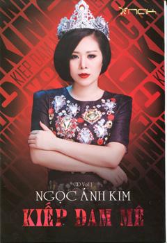 CD Ngọc Ánh Kim - Kiếp Đam Mê