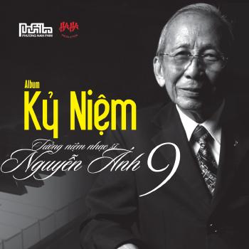 CD Nguyễn Ánh 9 - Kỷ Niệm