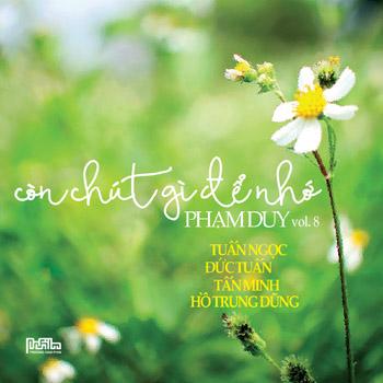 CD Phạm Duy Vol.8 - Còn Chút Gì Để Nhớ