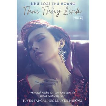 CD Thái Thùy Linh Vol.4 - Tuyển Tập Lê Uyên Phương - Như Loài Thú Hoang