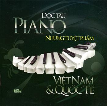 Độc Tấu Piano - Những Tuyệt Phẩm Việt Nam & Quốc Tế