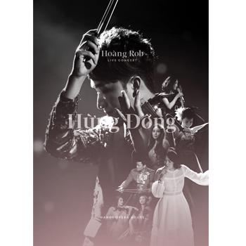 DVD HoàNg Rob - Live Concert: HừNg Đông