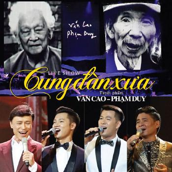 DVD Live Show Văn Cao & PhạM Duy: Cung ĐàN Xưa