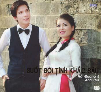 Hồ Quang 8 & Anh Thơ - Suốt Đời Tình Khắc Sâu