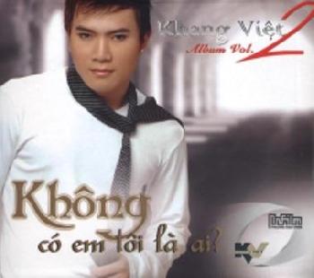 Khang Việt - Không Có Em Tôi Là Ai