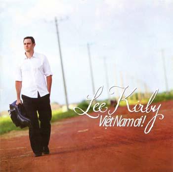 Lee Kirby - Việt Nam Ơi!
