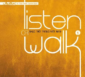 Listen Or Walk - Nhạc Thời Trang Việt Nam