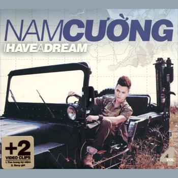 Nam Cường - I Have A Dream