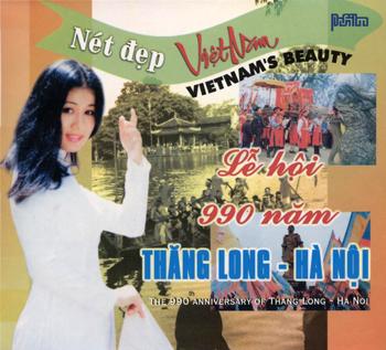 Nét Đẹp Việt Nam - Lễ Hội 990 Năm Thăng Long Hà Nội