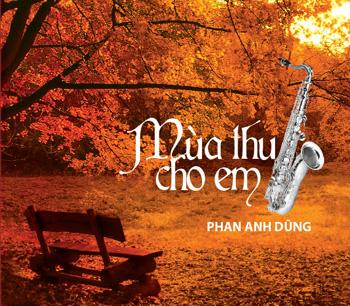 Phan Anh Dũng - Mùa Thu Cho Em