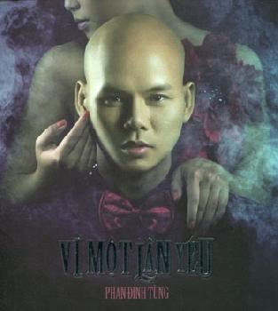 Phan Đinh Tùng - Vì Một Lần Yêu