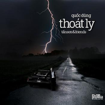 Tấn Sơn & Friends - Quốc Dũng - Thoát Ly