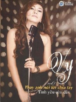 Vy Vol.1 - Thay Anh Nói Lời Chia Tay